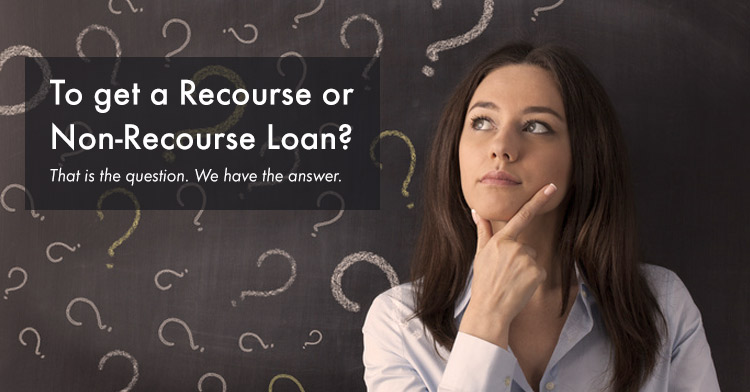 nonrecourse loan vs a recourse loan for real estate financing options